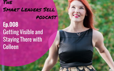 EPISODE 008 : Getting Visible and Staying There with Colleen
