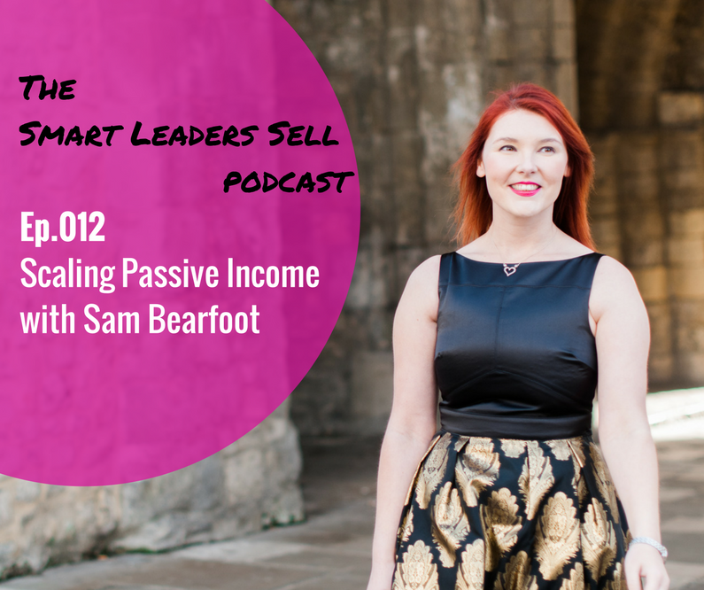 EPISODE 012 : Scaling Passive Income with Sam Bearfoot