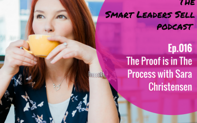 EPISODE 016 : The Proof is in The Process with Sara Christensen