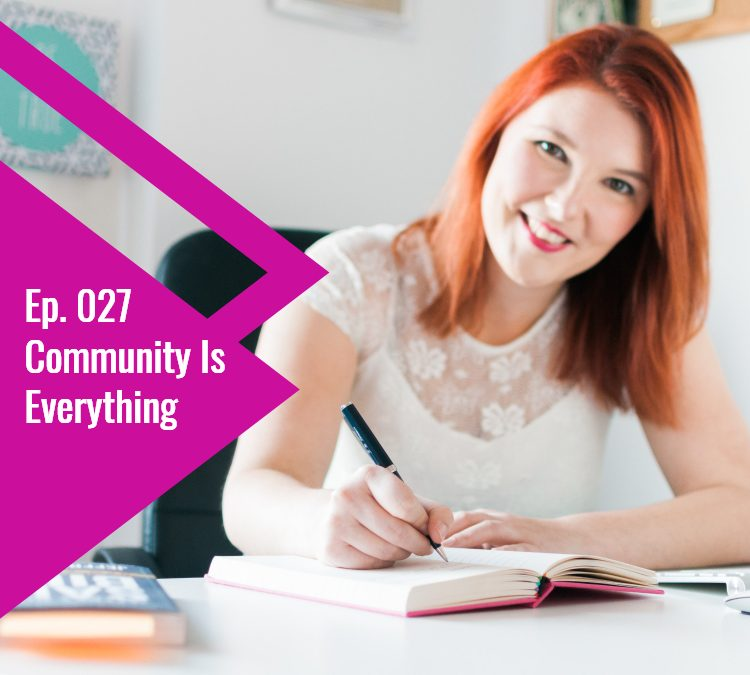 Episode 27: Community Is Everything