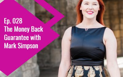 Episode 028: The Money Back Guarantee with Mark Simpson