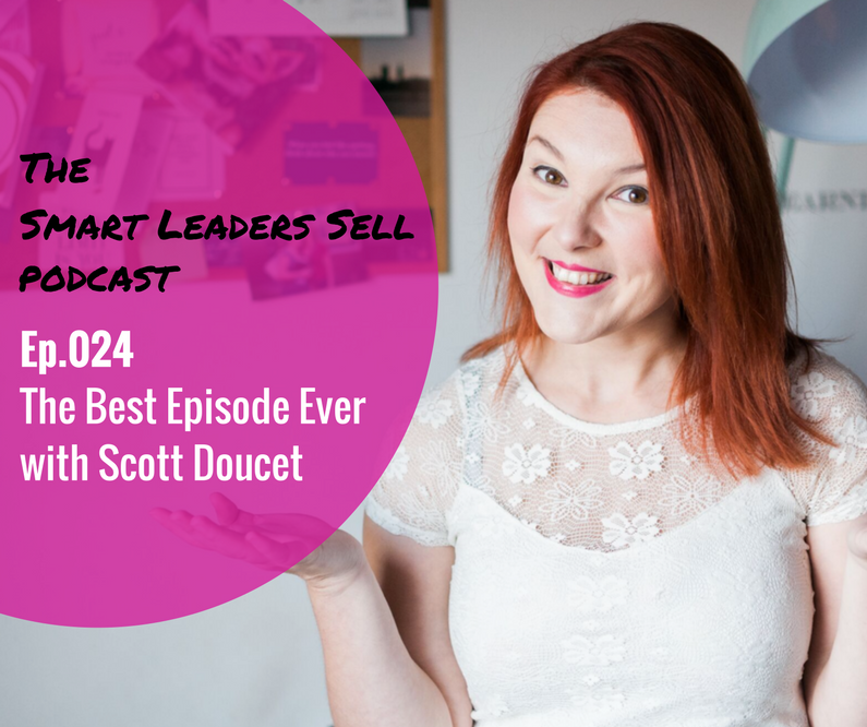 EPISODE 024 : The Best Episode Ever with Scott Doucet