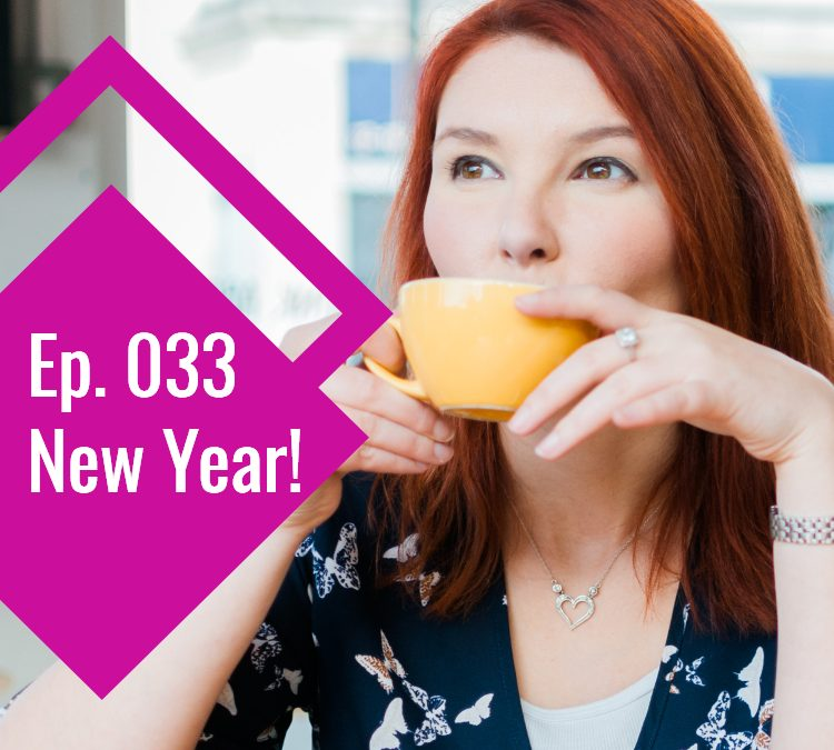 Episode 033: New Year!
