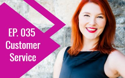 Episode 035: Customer Service