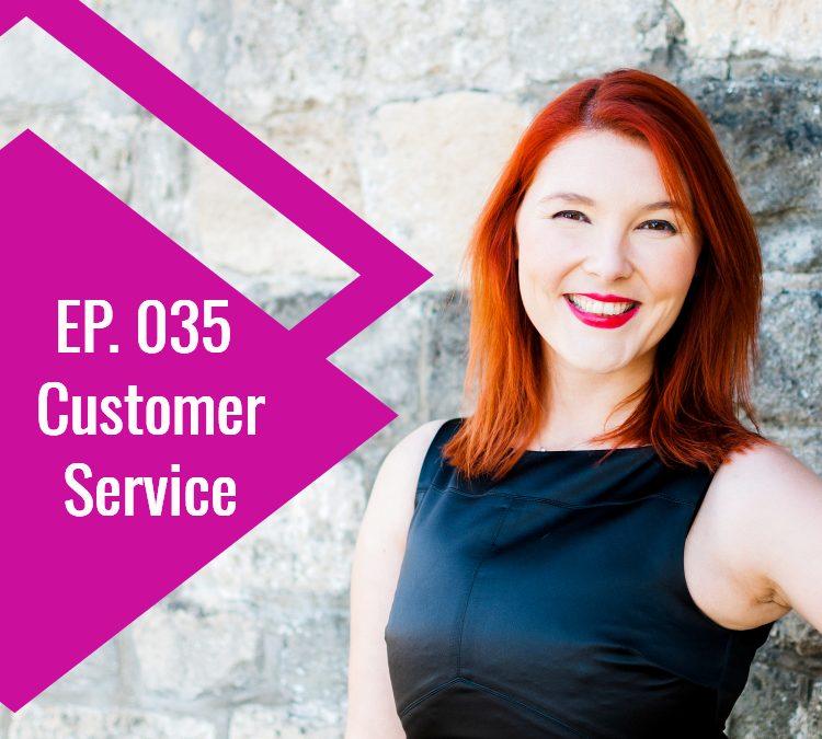 Episode 035: Customer Service