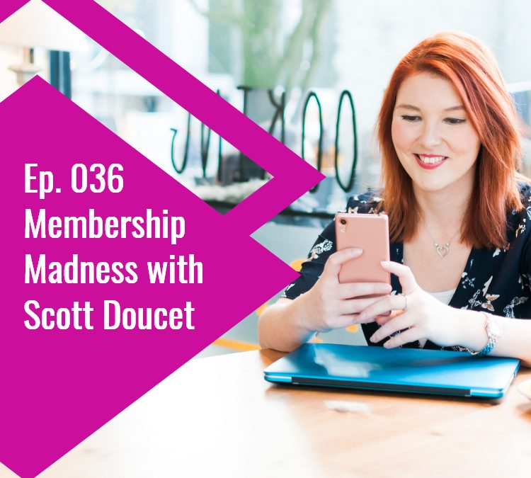 Membership Madness with Scott Doucet