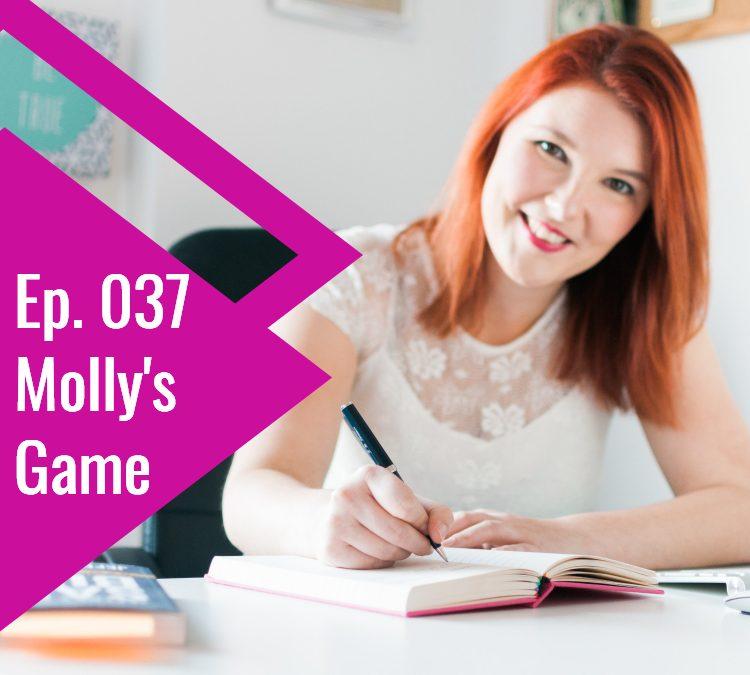 Ep. 037 Molly's Game