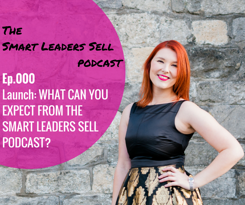EPISODE 000: Smart Leaders Sell with Jessica Lorimer