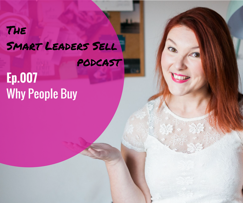 EPISODE 007 : Why People Buy